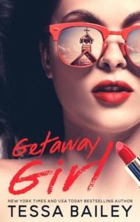 Getaway Girl by Tessa Bailey