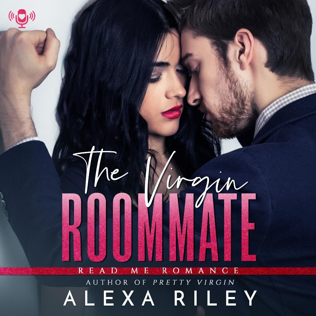 The Virgin Roommate by Alexa Riley - Read Me Romance